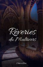 Rêveries du Multivers by LAncoLibre
