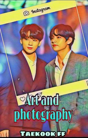 Art And Photography || Taekook FF || DISCONTINUED by artistic_sam