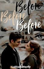 Before [Hardin Scott] by LukkaButterfly