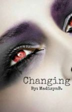 Changing (Book 1) by MadisynB
