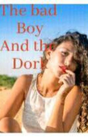 The badboy and the dork