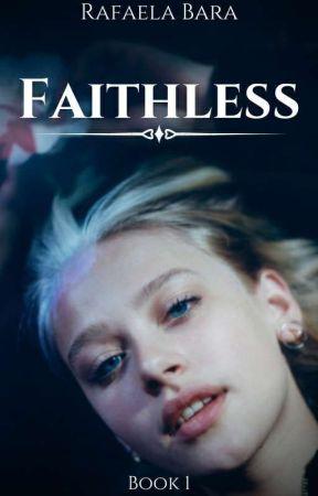 Faithless - Book 1 ✔ by watermellasugar