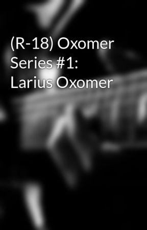 (R-18) Oxomer Series #1: Larius Oxomer by Ellrynna