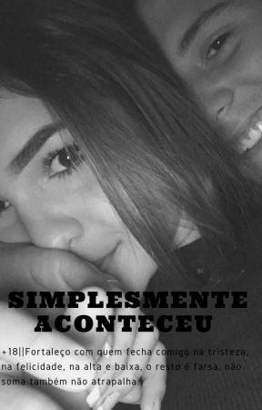 Simplesmente Aconteceu [M] [ EM REVISÃO ] by Amorisei