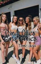 5 filles 5 amies, T2  by ptite-belge
