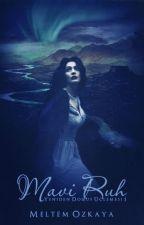 MAVİ RUH ๑۞๑ Yeniden Doğuş 1 (Düzenleniyor) by Auralorina