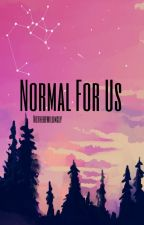 Normal For Us by notherewillingly