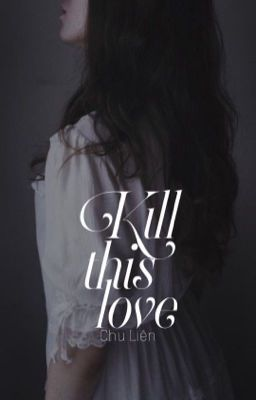 [12 chòm sao] Kill This Love