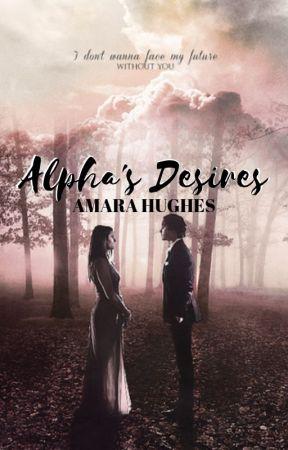 Alpha's Desires by AmaraHughes
