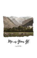 Me vs Your Girlfriend  by empatpertiga
