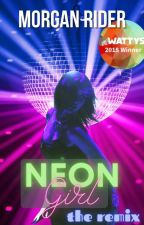 NEON GIRL Wattys2015Winner by buzzmama