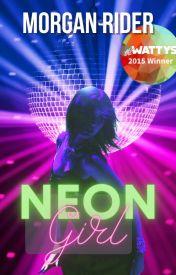 NEON GIRL Wattys2015Winner by buzzmama