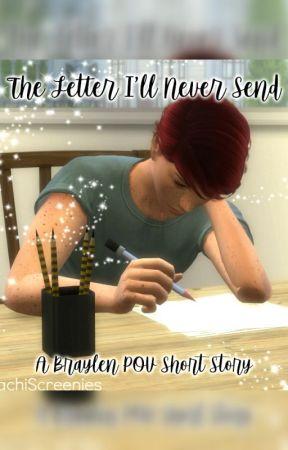 The Letter I'll Never Send - A Braylen POV Short Story by PeachiScreenies