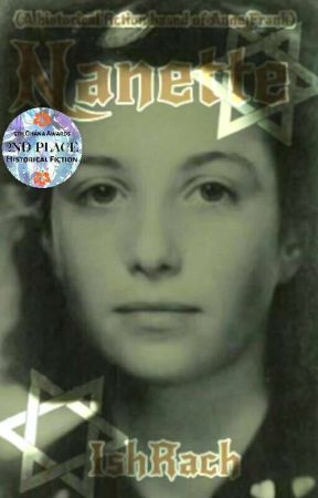 Nannete (Historical Fiction Based On Anne Frank) by IshRach