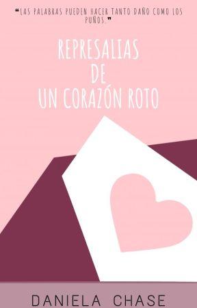 Represalias de un corazón roto by Daniela_Chase