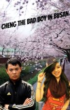 Cheng The Bad Boy In Busan by Sofiakittylover