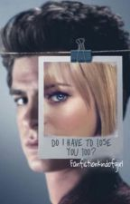 Do I Have to Lose You Too? (Spider-Man Peter and Gwen Fanfic) by fanfictionkindofgirl