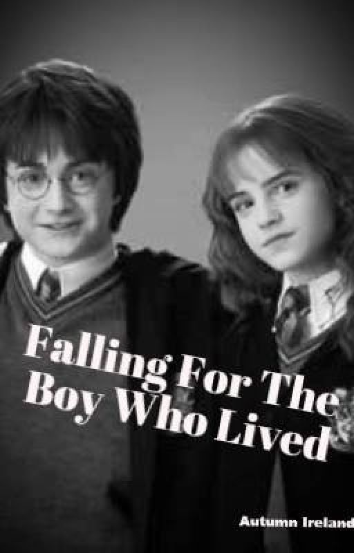 Falling for the Boy Who Lived (philosephers stone+ Harry Hermione fanfic) by AutumnIreland