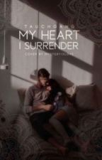 my heart I surrender by tauchgang