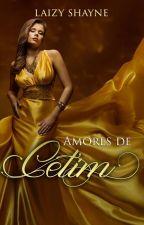 Amores de Cetim - DEGUSTAÇÃO by LaizyShayne