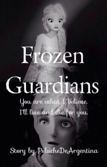 Frozen Guardians {Wattys2015}