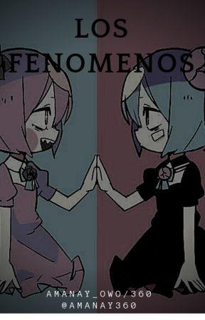 LOS FENOMENOS by amanay360