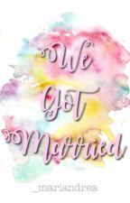 We Got Married by _mariandrea