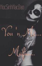 You 'n Me... Mafia... by HocSinhHacDao