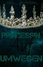 Prinzessin auf Umwegen by _story__geschichten_