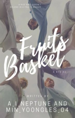 fruits basket | a bts au by A_I_Neptune