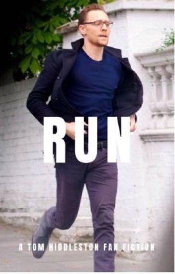 Run // Tom Hiddleston Story - NatalieA - Wattpad