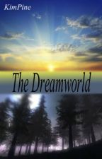 The Dreamworld by KimPine