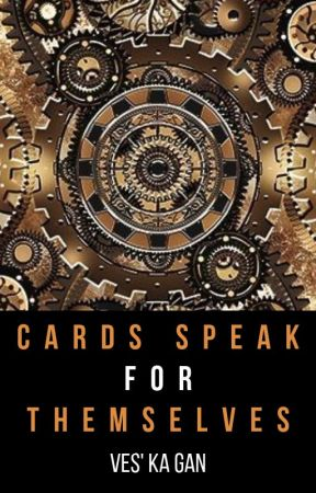 Cards Speak for Themselves by VesKa_Gan