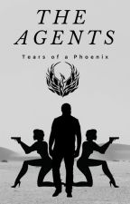 The Agents: Tears of a Phoenix by LivAdams7