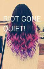 Riot gone Quiet! by Kdcrose