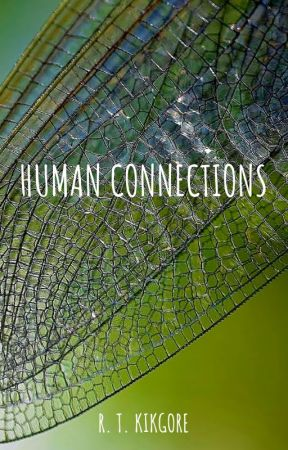 Human Connections by RTKilgore