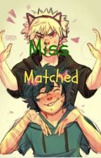 Miss matched by shigaraki_is_gay