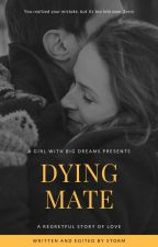 Dying Mate by queenfroggy13