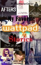 Favorite Wattpad Stories:)) by music4everlover