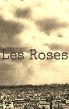 Les Roses by MorganYorke