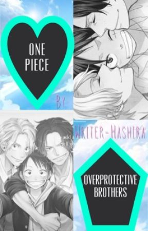 One piece - Overprotective brothers - Ch 1 : Weekend - Wattpad