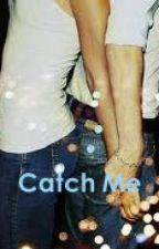 Catch Me by Tomlinsonsbabe