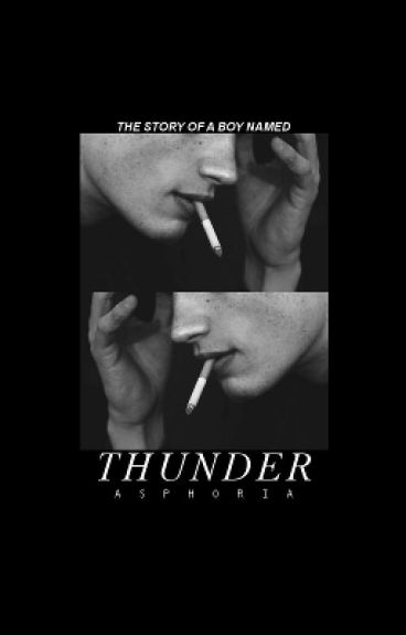 THUNDER [Hiatus for editing/working on the plot]
