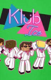 Klüb Ice Truth Or Dare! by CRAZYBanana518
