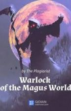 Warlock Of The Magus World by Crazy_Novels