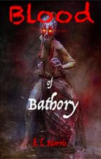 BLOOD of BATHORY by blnorrisauthor