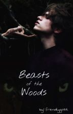 Beasts of the Woods [BxB] by frendlygost