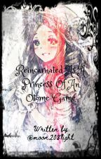 Reincarnated As A Princess of An Otome Game by moon208light