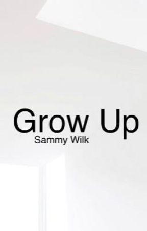Grow Up (SW)  by jackingilinsky