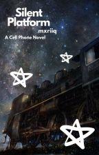 Silent Platform | A Cell Phone Novel by mrdpression